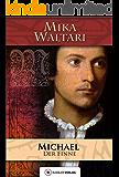 Michael der Finne: Des Michael Pelzfuß Jugend und merkwürdige Abenteuer, die er bis zum Jahre 1527 in vielen Ländern…