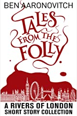 Tales from the Folly: A Rivers of London Short Story Collection Kindle Edition