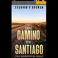 The Camino de Santiago: One Wanderful Walk (English Edition)