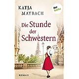 Die Stunde der Schwestern: Roman (German Edition)