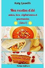 Mes recettes d'été saines, bios, végétariennes et gourmandes (Série 1) (Les Gourmandes Astucieuses t. 10) Format Kindle