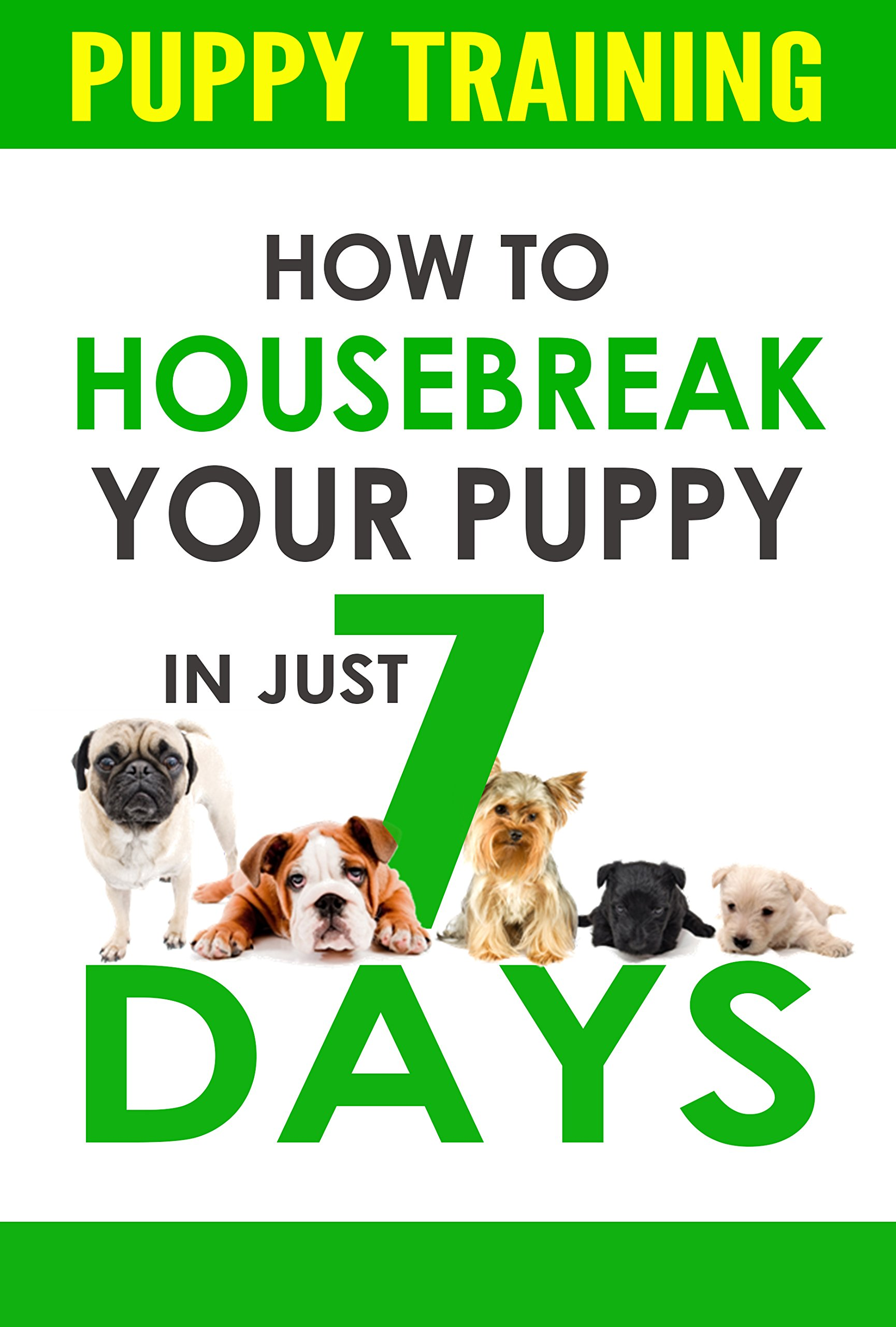 Puppy Training: How to Housebreak Your Puppy In Just 7 Days (puppy training, dog training, puppy house breaking, puppy…