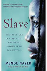 Slave: The True Story of a Girl's Lost Childhood and Her FIght for Survival Kindle Edition