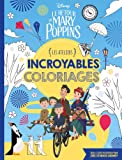 LE RETOUR DE MARY POPPINS Ateliers disney Incroyables: Incroyables coloriages