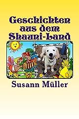 Geschichten aus dem Shauni-Land (Geschichten aus dem Shauniland 1) Kindle Ausgabe