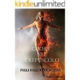CUORI NEL CREPUSCOLO -volume 1- FIGLI DELL'APOCALISSE