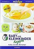 mixtipp: Baby- und Kleinkinder-Rezepte: Kochen mit dem Thermomix®