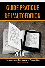 Guide pratique de l'autoédition 2018: Comment bien démarrer dans l'auto-édition Broché