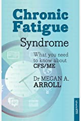 Chronic Fatigue Syndrome: What You Need To Know About Cfs/Me: What You Need To Know About CFS/ME Paperback