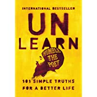 Unlearn : 101 Simple Truths for a Better Life: The international bestseller