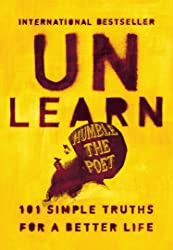 Unlearn : 101 Simple Truths for a Better Life