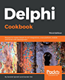 Delphi Cookbook: Recipes to master Delphi for IoT integrations, cross-platform, mobile and server-side development, 3rd…