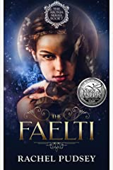 The Faelti: A High Fantasy Romance Adventure (The Aronia Series Book 2) Kindle Edition
