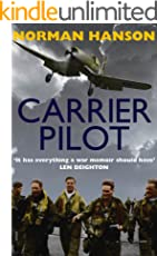 Carrier Pilot: One of the greatest pilot's memoirs of WWII – a true aviation classic. (English Edition)
