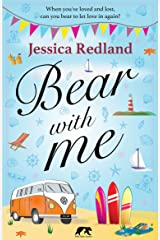 Bear With Me: When you've loved and lost, can you bear to let love in again? Kindle Edition