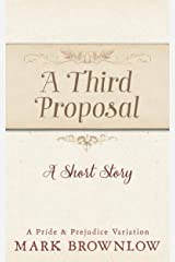 A Third Proposal: A Short Story Kindle Edition