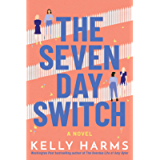 The Seven Day Switch: A Novel