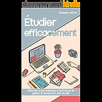 Étudier efficacement: Méthodes d'apprentissage et techniques de gestion du tempspour bien étudier