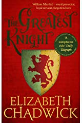 The Greatest Knight: A gripping novel about William Marshal - one of England's forgotten heroes Kindle Edition