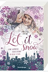 Let It Snow. Eine Winter-Lovestory in New York Taschenbuch