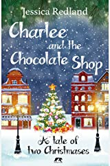 Charlee and the Chocolate Shop: A Heartwarming Tale of Two Christmases (Christmas on Castle Street) Kindle Edition