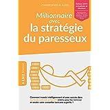 Millionnaire avec la stratégie du paresseux: Comment investir intelligemment et avec succès dans les fonds indiciels et les E