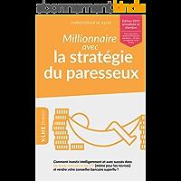 Millionnaire avec la stratégie du paresseux: Comment investir intelligemment et avec succès dans les fonds indiciels et les ETF (même pour les novices) et rendre votre conseiller bancaire superflu ?