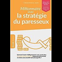 Millionnaire avec la stratégie du paresseux: Comment investir intelligemment et avec succès dans les fonds indiciels et…