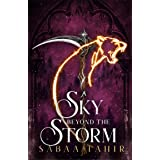 A Sky Beyond the Storm: The jaw-dropping finale to the New York Times bestselling fantasy series that began with AN EMBER IN