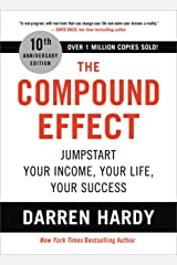 The Compound Effect: Jumpstart Your Income, Your Life, Your Success (English Edition) Format Kindle