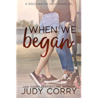 When We Began: A Best Friend's Brother/Stuck Together Sweet Romance (Ridgewater High Romance) (English Edition)