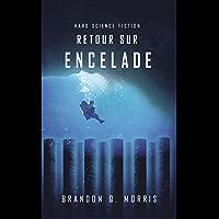 Retour sur Encelade: Hard Science Fiction (La Lune de glace t. 4)