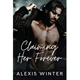 Claiming Her Forever: A Small Town Alpha Mountain Man Romance (Men of Rocky Mountain) (English Edition)