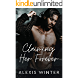 Claiming Her Forever: A Small Town Alpha Mountain Man Romance (Men of Rocky Mountain)