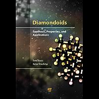 Diamondoids: Synthesis, Properties, and Applications (English Edition)
