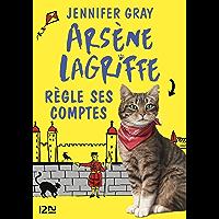 Arsène Lagriffe règle ses comptes - tome 2 (Arsene Lagriffe)