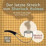 Der letzte Streich von Sherlock Holmes - Hörbuch Edition