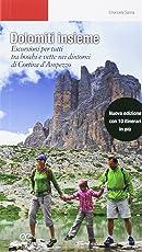 Dolomiti insieme. Escursioni per tutti tra boschi e vette attorno a Cortina D'Ampezzo. Ediz. ampliata