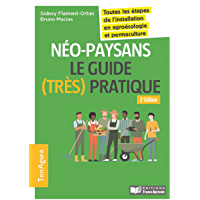 Néo-paysans - 2e édition: Toutes les étapes de l'installation en agroécologie et permaculture (FA.PUBLIC.ELAR.)