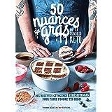 50 Nuances de gras, par Monsieur Kéto - Des recettes irrésistibles pour faire fondre tes kilos