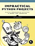 Impractical Python: Playful Programming Activities to Make You Smarter