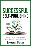 Successful Self-Publishing: How to self-publish and market your book (Books for Writers 1) (English Edition)
