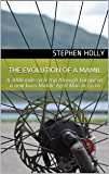 The Evolution of a MAMIL: A 3000 mile cycle trip through Europe as a new-born Middle Aged Man In Lycra (English Edition)