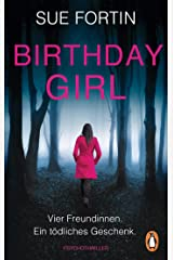 Birthday Girl - Vier Freundinnen. Ein tödliches Geschenk.: Psychothriller Paperback