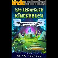 Das Abenteuer Kinderbuch: Oceanstarbeast – Hüter der Freundschaft