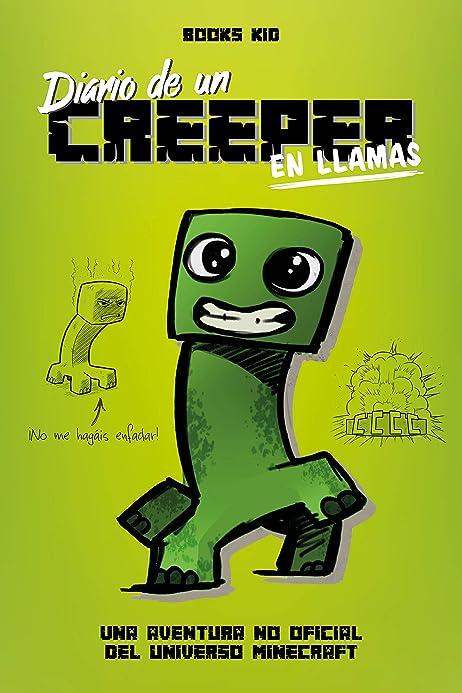 Minecraft. Diario de un creeper en llamas eBook: Books Kid ...