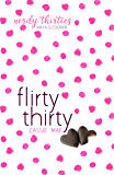 Flirty Thirty (Nerdy Thirties Book 1) (English Edition)