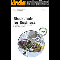 Blockchain per il Business: Come la Blockchain rivoluzionerà il modo di operare delle imprese