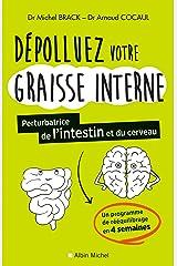 Dépolluez votre graisse interne : Perturbatrice de l intestin et du cerveau Format Kindle