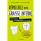 Dépolluez votre graisse interne : Perturbatrice de l intestin et du cerveau (French Edition)